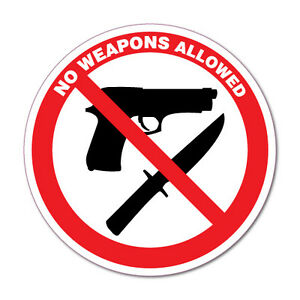 No Weapons Allowed Guns Knives Sticker Decal Safety Sign