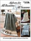 Afghans for All Reasons & All Seasons (Leisure Arts #4422) by Jean Leinhauser, Rita Weiss Creative Partners, Rita Weiss (Paperback / softback)