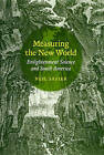 Measuring the New World: Enlightenment Science and South America by Neil Safier (Hardback, 2008)