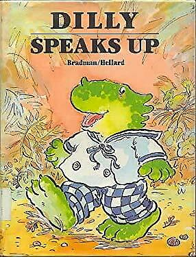 Dilly Speaks Up by Bradman, Tony