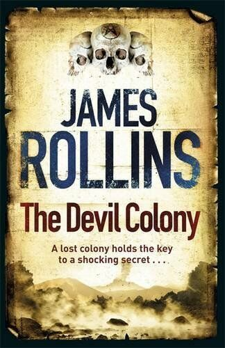 The Devil Colony By James Rollins. 9781409102960