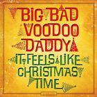 It Feels Like Christmas Time * by Big Bad Voodoo Daddy (CD, 2013, Savoy)