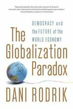 The Globalization Paradox: Democracy and the Future of the World Economy by Rod