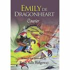 Emily De Dragonheart Courier 9781456865511 by Ruth Ridgeway Hardback