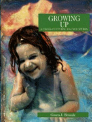 Growing Up : A Cross-Cultural Encyclopedia by Gwen J. Broude