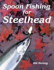 Spoon Fishing for Steelhead by Bill Herzog (Paperback / softback, 1993)