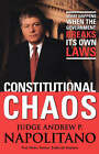 Constitutional Chaos: What Happens When the Government Breaks Its Own Laws by Andrew P Napolitano (Paperback / softback, 2006)