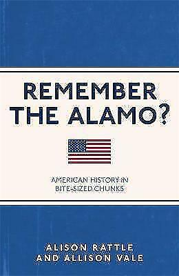 1 of 1 - Remember the Alamo?: American History in Bite-Sized Chunks (Remember Remember),