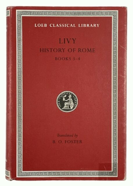 Livy: History of Rome - Books 3-4 LOEB CLASSICAL LIBRARY
