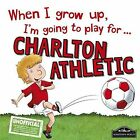 When I Grow Up I'm Going to Play for Charlton by Gemma Cary (Hardback, 2016)