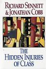 The Hidden Injuries of Class by Richard Sennett, Jonathan Cobb (Paperback, 1993)