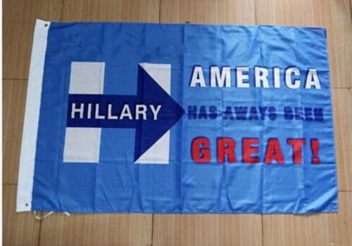 NEW Hillary Clinton For President 2020 America Has Always Been Great Flag