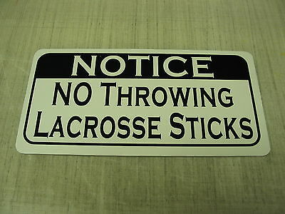 NO THROWING LACROSSE STICKS Metal Sign 4 Field Hockey Club Rink Stick Skates