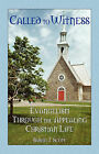 Called to Witness: Evangelism Through the Appealing Christian Life by Byron J Scott (Paperback / softback, 2008)