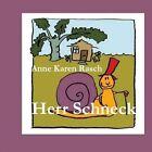 Herr Schneck by Anne Karen Rasch (Paperback / softback, 2014)