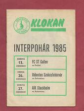 Orig.PRG    Intertoto Cup 1985   BOHEMIANS PRAG/St.GALLEN/AIK STOCKHOLM/VIDEOTON