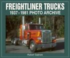 Freightliner Trucks 1937-1981 Photo Archive by Robert Gabrick (Paperback, 2003)