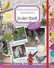 Mein Forscherhandbuch - In der Stadt von Collectif Piccolia (2013, Gebundene Ausgabe)