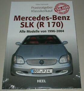 Praxisratgeber-Klassikerkauf-Mercedes-SLK-R-170-Alle-Modelle-1996-2004-Buch