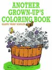 Another Grown-up's Coloring Book by Gladys Scanlon 142593482x Authorhouse 2006
