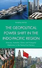 The Geopolitical Power Shift in the Indo-Pacific Region: America, Australia, Chi
