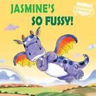 Jasmine's So Fussy! by Judith Heneghan (Hardback, 2015)