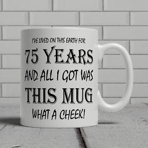 Image Is Loading 75th Birthday Mug Funny Cheeky Gift Idea Mum