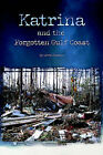 Katrina and the Forgotten Gulf Coast by Betty Plombon (Paperback / softback, 2006)