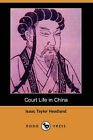 Court Life in China (Dodo Press) by Isaac Taylor Headland (Paperback / softback, 2007)