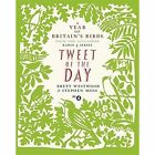 Tweet of the Day: A Year of Britain's Birds from the Acclaimed Radio 4 Series by Stephen Moss, Brett Westwood (Hardback, 2014)