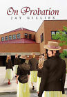 On Probation by Jay Gillies (Hardback, 2010)