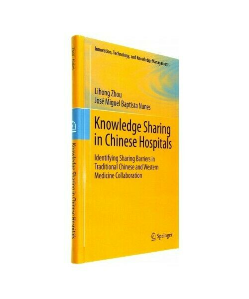 """José Miguel Baptista Nunes, Lihong Zhou """"Knowledge Sharing in Chinese Hospitals"""""""