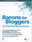 Alfred Deakin Debate: Confronting Media Power V. 1 - Barons to Bloggers: v. 1: Confronting Media Power by Melbourne University Press (Paperback, 2005)