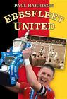 Ebbsfleet United von Paul Harrison (2012, Taschenbuch)