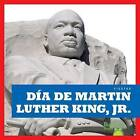 Dia de Martin Luther King Jr. (Martin Luther King Jr. Day) by R J Bailey (Hardback, 2016)