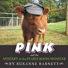 Pink and the Mystery of the Stable Room Monster by Susanne Barnett (Paperback / softback, 2012)