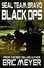 Seal Team Bravo: Black Ops by Eric Meyer (Paperback / softback, 2012)