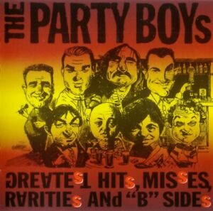 PARTY-BOYS-THE-Greatest-Hits-Misses-Rarities-and-034-B-034-Sides-CD-NEW