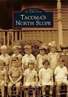 Tacoma's North Slope by Karen May (Paperback / softback, 2011)