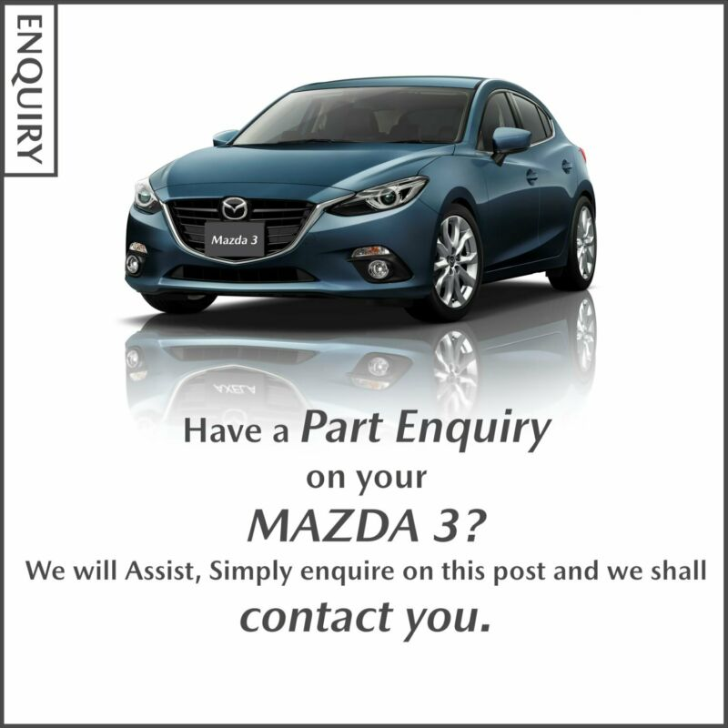 Part Enquiry on your Mazda 3?