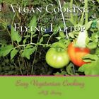 Vegan Cooking From The Flying Laptop 9781449005474 Paperback