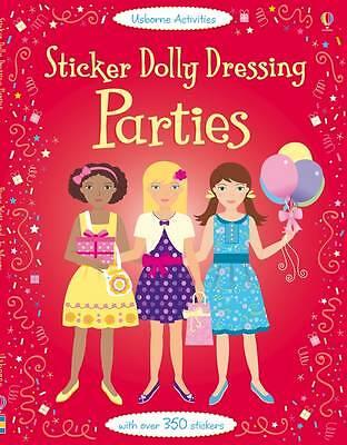 1 of 1 - Sticker Dolly Dressing: Parties by Fiona Watt (Paperback, 2012)Usborne New book