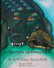 Al the Gator and Tommy Turtle by Phd E Norbert Smith (Paperback / softback, 2009)