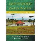 Impounded Water Bodies Modelling and Simulation by Supiah Shamsudin, Salisu Dan'azumi (Hardback, 2014)
