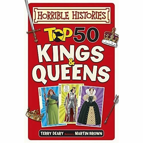Top 50 Kings and Queens (Horrible Histories) by Deary, Terry