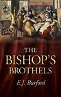 The Bishop's Brothels by E. J. Burford (Paperback, 2015)