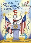 One Vote, Two Votes, I Vote, You Vote von Bonnie Worth (2016, Gebundene Ausgabe)