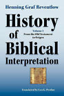 History of Biblical Interpretation, Vol. 1: From the Old Testament to Origen by Henning Graf Reventlow (Paperback, 2009)