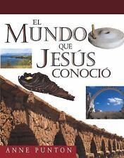El Mundo Que Jesús Conoció by Anne Punton (2005, Hardcover)