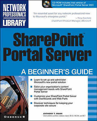 SharePoint Portal Server: A Beginners Guide (Networking Beginners Guide S.), Man